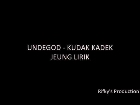 Undergod - Kudak Kadek / Jeung Lirik