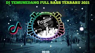 Download DJ TEMUNEDANG TERBARU 2021 SLOWW VIRAL TIK TOK🔈🔉🔊 | FERGUSO ID