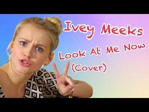 Ivey Meeks - Look At Me Now (Lyrics)