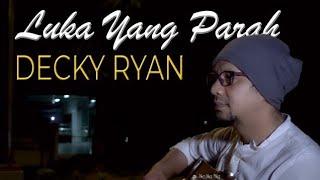 Download Lagu Decky Ryan - Luka Yang Parah Mansyur.S Cover | Dangdut Kenangan mp3