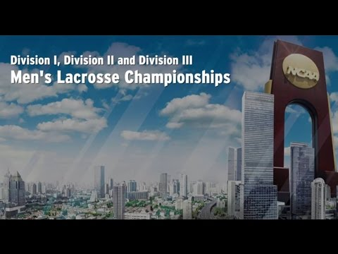 NCAA Championship Site Selections - Division I Men's Lacrosse