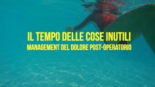 IL TEMPO DELLE COSE INUTILI - Management Del Dolore Post-Operatorio
