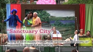 """""""Sanctuary City"""" - Theater for the New City - A song from """"Checks and Balances or Bottoms Up!"""""""