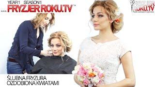 SLUBNA FRYZURA Z KWIATEM ✿✿ Wedding hairstyle with flowers FryzjerRoku.tv