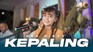 ESA RISTY - KEPALING (Official Music Video ) Welas isun kepaling-paling