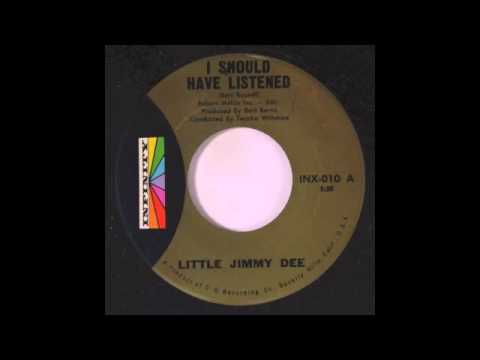 Little Jimmy Dee - I Should Have Listened