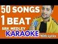 50 SRK Songs on One Beat Karaoke | Shahrukh Khan Medley | Siddharth Slathia | Bollywood Mashup 2019