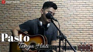 Pasto - Tanya Hati   Anggy Naldo (Live Cover)