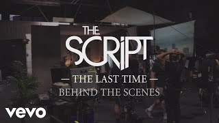 The Script - The Last Time (Behind The Scenes)