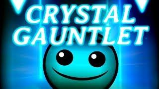 I Play The AMAZING Crystal Gauntlet! Geometry Dash