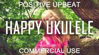 Royalty Free Music - Upbeat Positive Ukulele Joyful | Happy (DOWNLOAD:SEE DESCRIPTION)