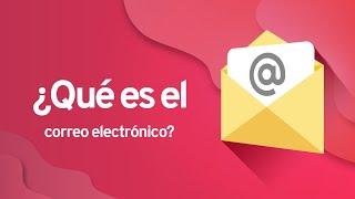 Qué es el correo electrónico | CÓMO CREAR UN CORREO ELECTRÓNICO