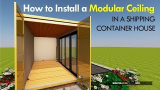 How To Install A Modular Ceiling In A Shipping Container House 2018