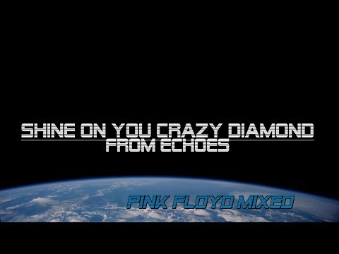 Shine On You Crazy Diamond from Echoes