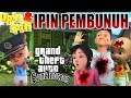 IPIN MEMBUNUH UPIN KAK ROS DAN OPAH !!! - GTA Lucu Indonesia (DYOM #24)