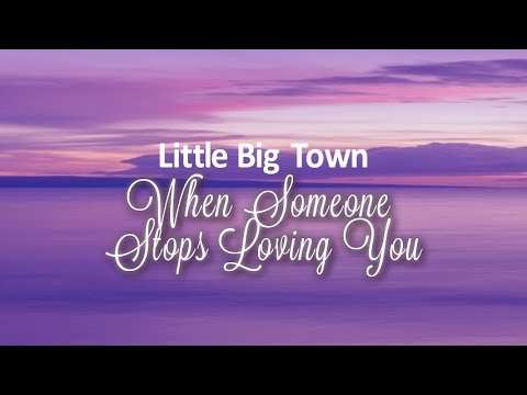 Little Big Town - When Someone Stops Loving You (Lyric Video)