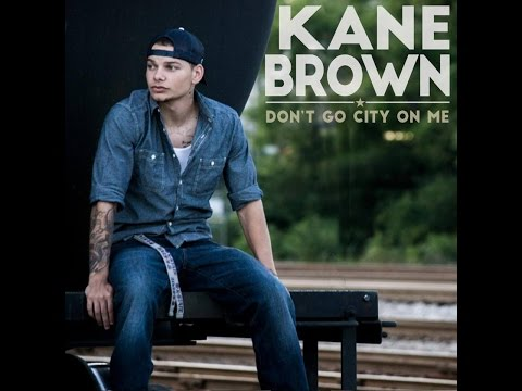 Kane Brown  Dont Go City on Me audio