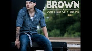Watch Kane Brown Dont Go City On Me video
