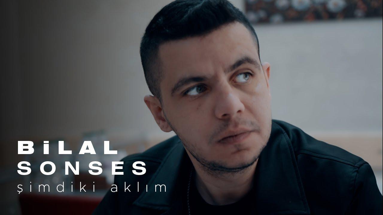 Bilal SONSES - Şimdiki Aklım (Official Video)