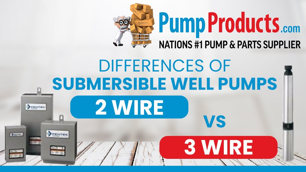 hight resolution of 2 wire vs 3 wire submersible well pumps