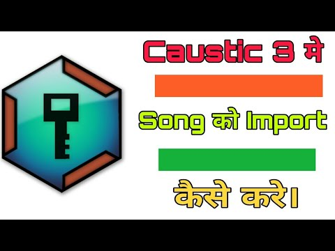 How to import song in caustic 3 full process in Hindi