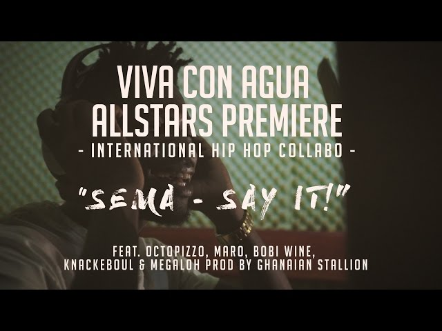 """SEMA - Say it!"" - Octopizzo, Maro, Bobi Wine, Knackeboul & Megaloh (prod. by Ghanaian Stallion)"