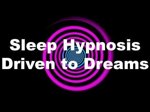 Sleep Hypnosis: Driven to Dreams