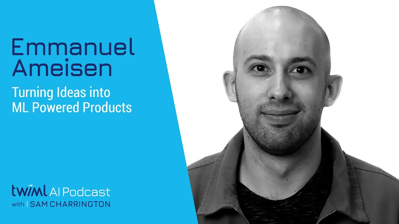 Download Turning Ideas into ML Powered Products with Emmanuel Ameisen - #349