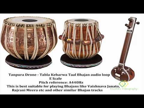 Tanpura Drone - Tabla Keharwa Taal Bhajan audio loop E Scale