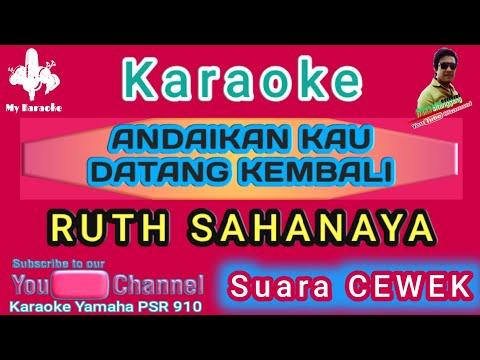 Karaoke ANDAIKAN KAU DATANG KEMBALI - Ruth Sahanaya