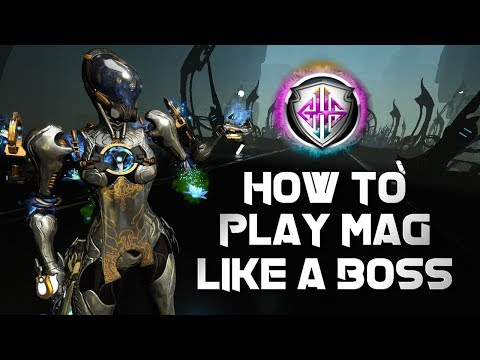 Warframe: HOW TO PLAY MAG LIKE A BOSS   ENDGAME BUILD 2019