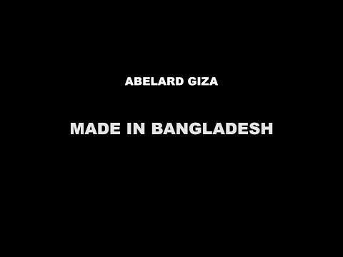 MADE IN BANGLADESH - Abelard Giza