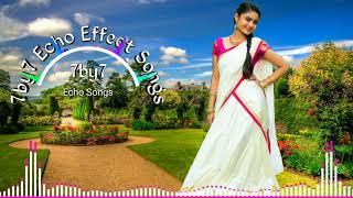 ஜில்லா முழுக்க நல்லா தெரியும் || Tamil Echo Effect Songs