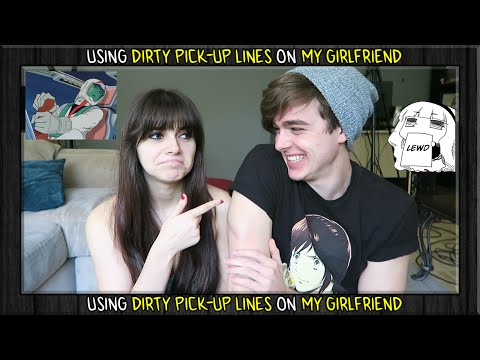USING DIRTY ANIME PICK UP LINES ON MY GIRLFRIEND! ft. Piddleass