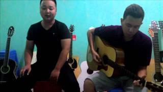 Ừ Thì . Cover Guitar Đức Acoustic & Singer Khắc Hưng