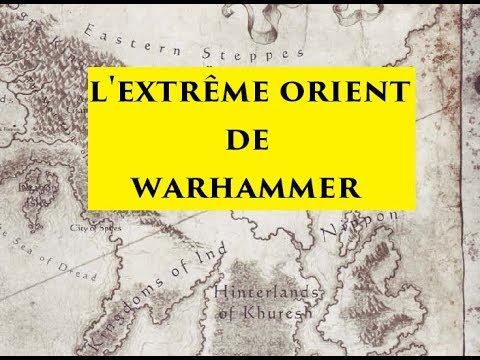 Warhammer [FR]: Lore : Présentation des factions de l'extrême orient !