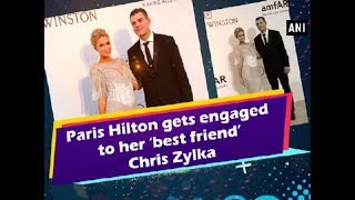Paris Hilton gets engaged to her 'best friend' Chris Zylka - ANI News