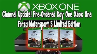 Channel Update Pre-Ordered Day One Xbox One and Forza Motorsport 5 Limited Edition!