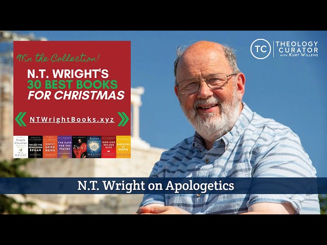 N.T. Wright on Apologetics (and why he does them differently)