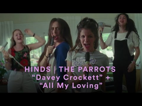 HINDS ♥ THE PARROTS | Davey Crockett + All My Loving (double official music video)