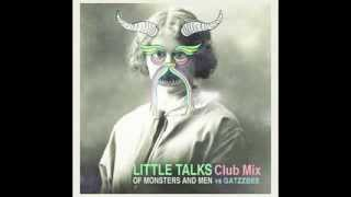 Of Monsters and Men / Gatzzbee - Little Talks (Club Mix) New EDM, Electro House October 2013