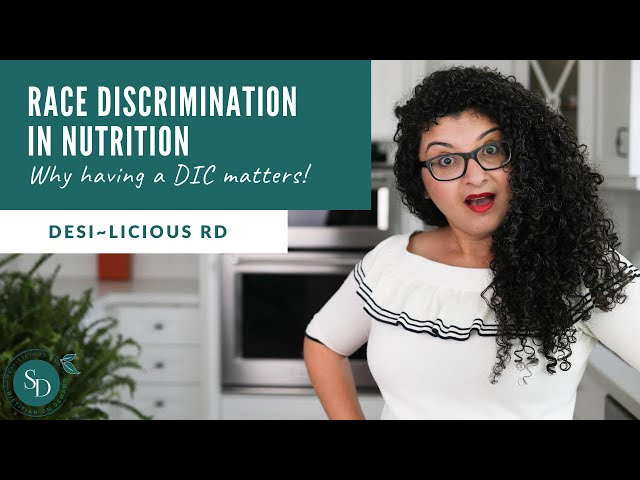Race Discrimination in Nutrition - Why Having a DIC Matters More than you Think