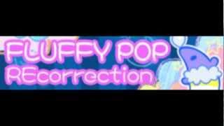 FLUFFY POP [HD] 「REcorrection LONG」