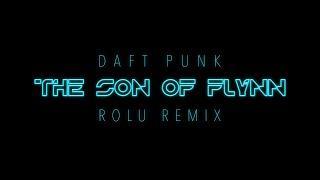 Daft Punk - The Son of Flynn (ROLU Remix)