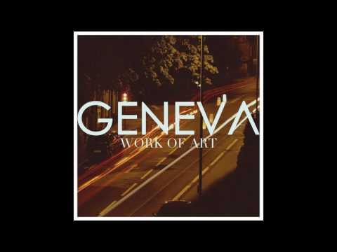 Geneva | Work of Art EP | Full Album