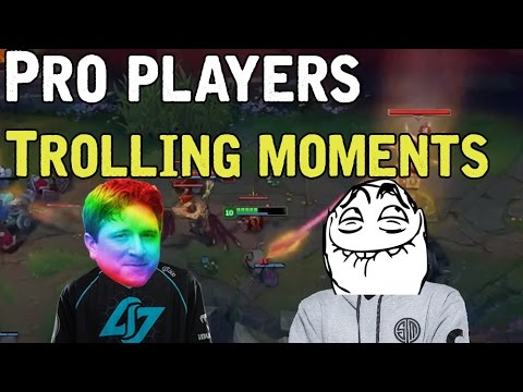 Pro Players Trolling moments (League of Legends)