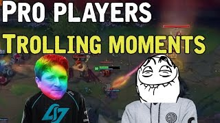 Pro Players TROLLING MOMENTS? (League of Legends)