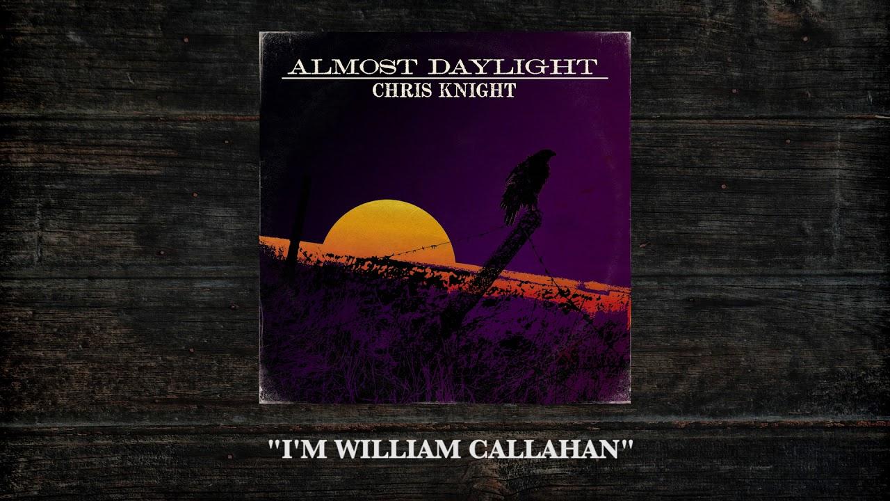 "Video: Chris Knight -- ""I'm William Callahan"""