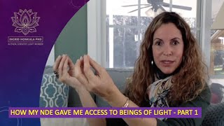 How my NDE gave me access to Beings of Light - Part1