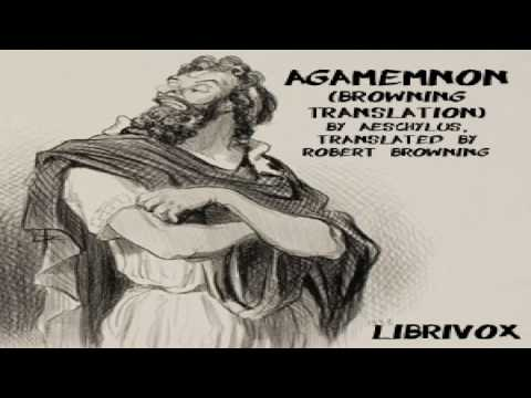 Agamemnon (Browning Translation) | Aeschylus | Tragedy | Sound Book | English